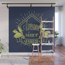 Awesome since 1962 Wall Mural