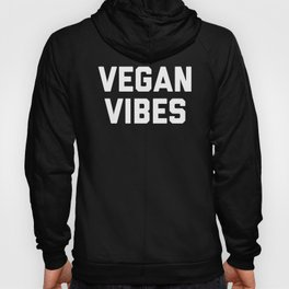 Vegan Vibes Funny Quote Hoody