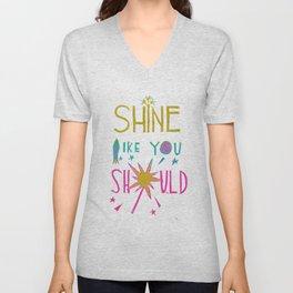 Shine Like You Should Unisex V-Neck