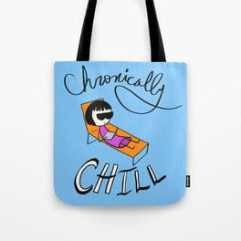 Chronically Chill Tote Bag