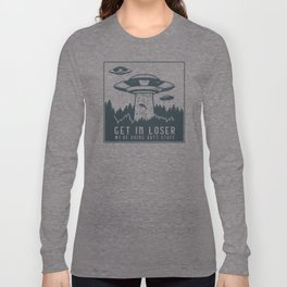 Funny Get In Loser We're Doing Butt Stuff Aliens UFO graphic Long Sleeve T-shirt