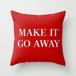 """MAGA-Style """"Make it Go Away"""" Throw Pillow"""