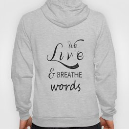 We live and breathe books  Hoody