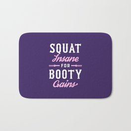Squat Insane For Booty Gains Bath Mat