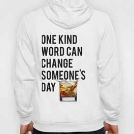 One Kind Word Can Change Someones Day Sign Inspirational Quote Motivational Quote Hoody