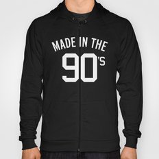 Made In The 90's Quote Hoody