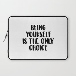 Being yourself os the only choice Laptop Sleeve