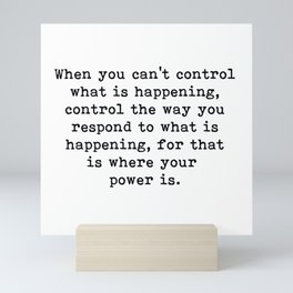Control The Way You Respond, Inspirational, Motivational, Quote Mini Art Print