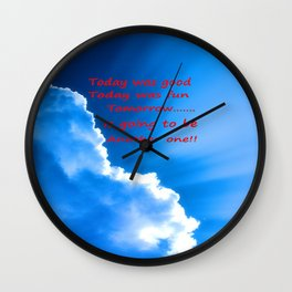 Today was good Wall Clock