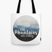 the mountains are calling Tote Bags featuring The Mountains are Calling by AMN Photography and Design