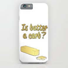 Is Butter a Carb? Slim Case iPhone 6s