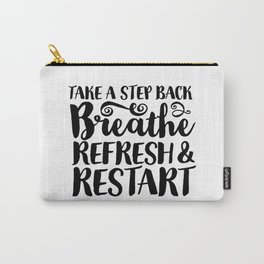 Breathe, Refresh & Restart Carry-All Pouch