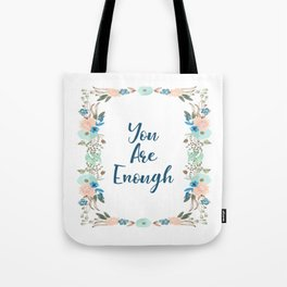 You Are Enough - A Floral Print Tote Bag