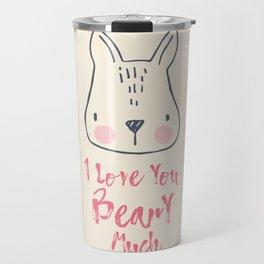 I love you beary much, love art, cute art, Funny, Children, Nursery Travel Mug