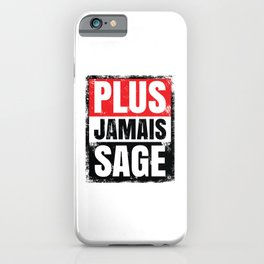 Plus Jamais Sage iPhone Case