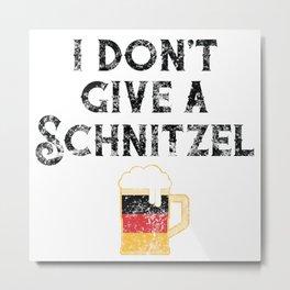 I Don't Give Schnitzel German Flag Beer Lover Oktoberfest Metal Print