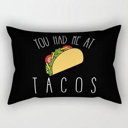You Had Me At Tacos Rectangular Pillow