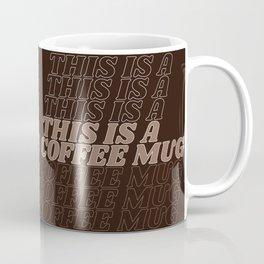 this is a… Coffee Mug