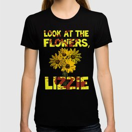Look At The Flowers, Lizzie#3 T-shirt