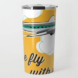 Come fly with me... Travel Mug