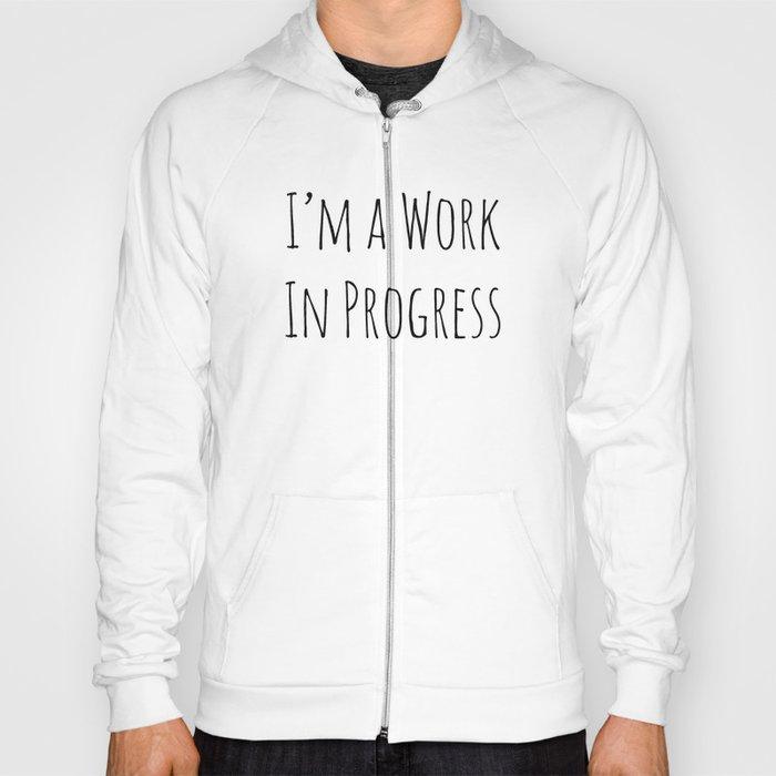 I'm A Work In Progress Hoody