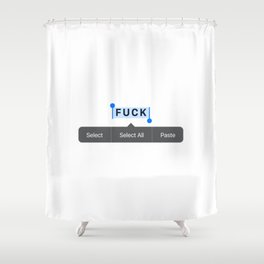 Select to FUCK Shower Curtain