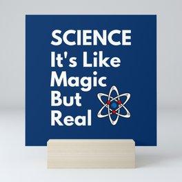 SCIENCE: It's Like Magic, But Real Mini Art Print