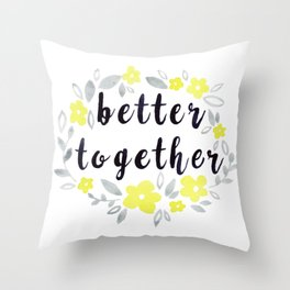 Better Together, Watercolor quote Throw Pillow