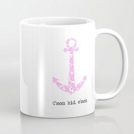 C'mon kid, c'mon Coffee Mug