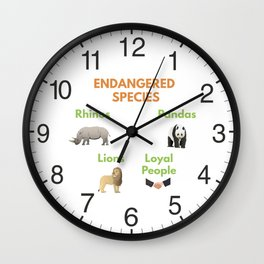 Loyal People are Endangered Species Wall Clock