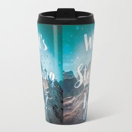 What's Stopping You? Travel Mug