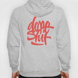 Dope Shit Hoody
