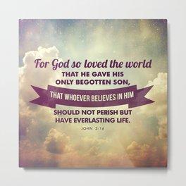 John 3:16 Metal Print