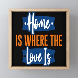 Home Is Where Love Is Framed Mini Art Print
