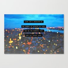 The Moments That Take Our Breath Away Canvas Print