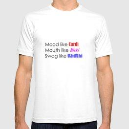 Mood like Cardi, Mouth like Nicki, Swag like RhiRhi T-shirt