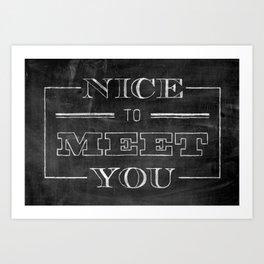 Nice to Meet You Chalkboard Art Print