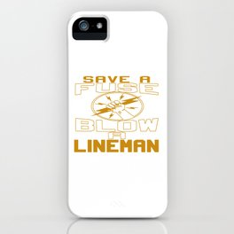 Blow a Lineman iPhone Case