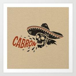 Cabron! Art Print