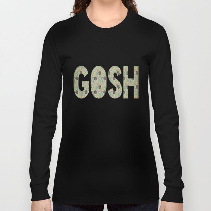 COLLAGE LOVE: GOSH  Long Sleeve T-shirt
