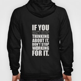 Lab No. 4 - If You Cannot Stop Thinking About It Gym Motivational Quotes Poster Hoody