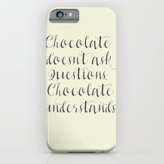 Chocolate understands, inspiration quote, coffeehouse, bar, restaurant, home decor, interior design iPhone 6s Slim Case