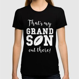 That's My Grandson Out There Football Grandparent T-shirt