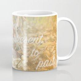 Present to past Coffee Mug