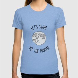 Let's Swim to The Moon T-shirt