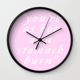 You're hot Wall Clock