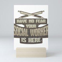 No Fear Social Worker is Here Mini Art Print