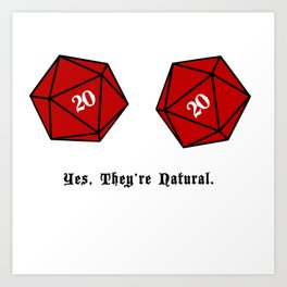 Yes, They're Natural. D20 Art Print