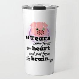 Tears From Heart Not From Brain Travel Mug