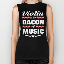 Violin Is The Bacon Of Music Biker Tank